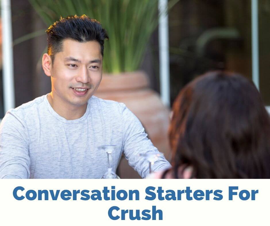Conversation Starters For Crush