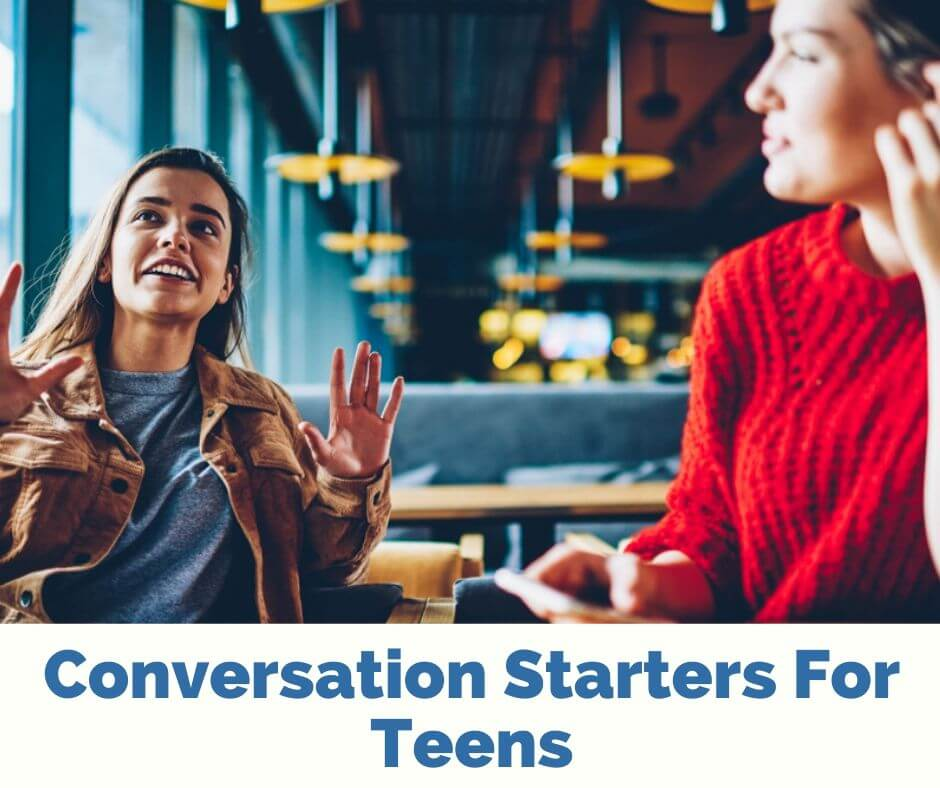 Conversation Starters For Teens