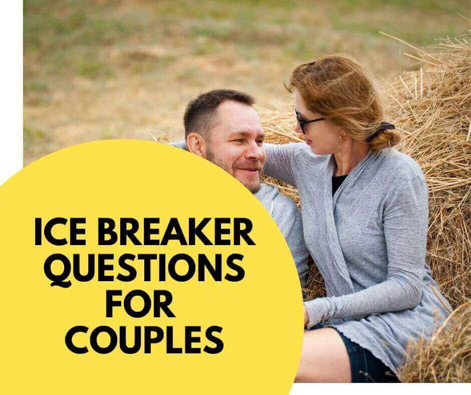 Ice breaker questions for couples