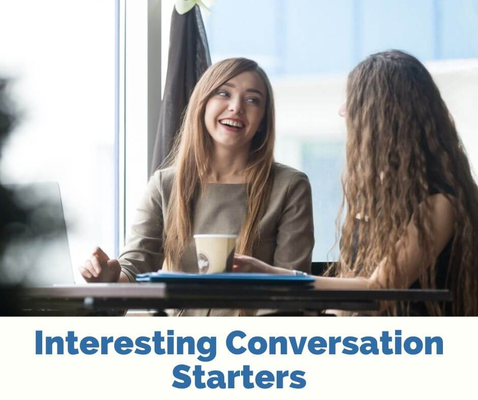 Interesting Conversation Starters