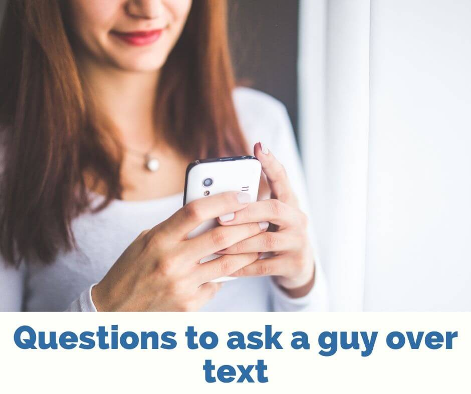 Questions to ask a guy over text