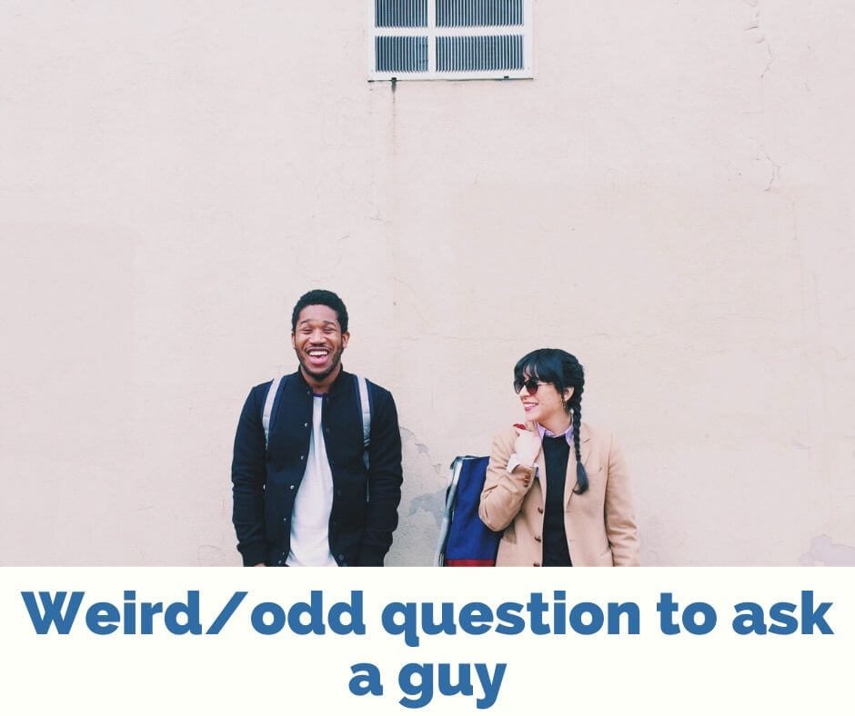 Weird/odd question to ask a guy