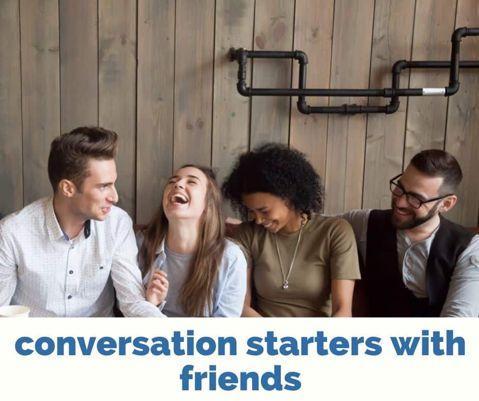 conversation starters with friends