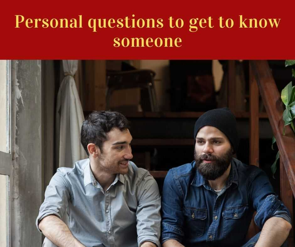 Personal questions to get to know someone