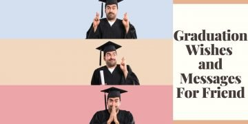 Graduation Wishes and Messages For Friend